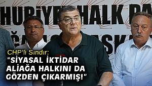"""CHP'li Sındır: """"Siyasal iktidar Aliağa halkını da gözden çıkarmış!"""""""