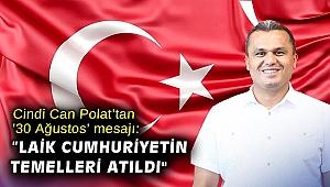 Cindi Can Polat'tan '30 Ağustos' mesajı: Laik cumhuriyetin temelleri atıldı