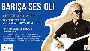"""İzmir Büyükşehir Belediyesi'nden """"Barışa Ses Ol"""" konseri"""