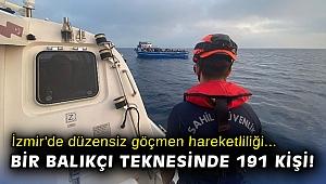 İzmir'de 191 düzensiz göçmen yakalandı, 23 düzensiz göçmen ise kurtarıldı