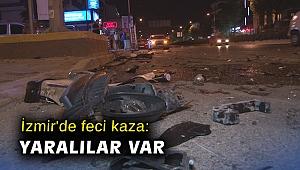 İzmir'de feci kaza: Yaralılar var