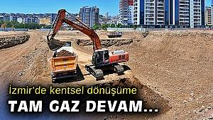 İzmir'de kentsel dönüşüm tam gaz sürüyor