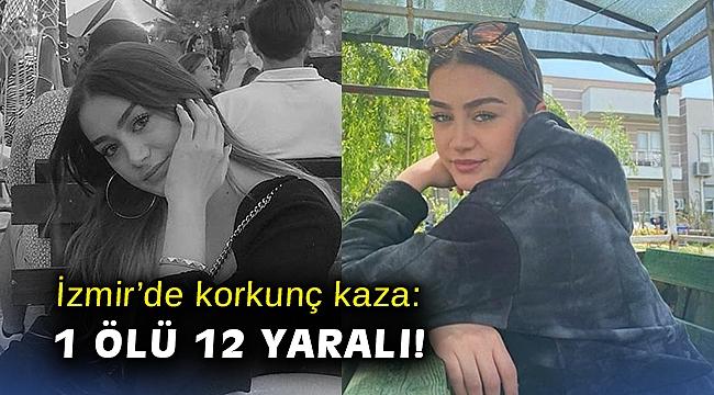İzmir'de korkunç kaza: 1 ölü, 12 yaralı