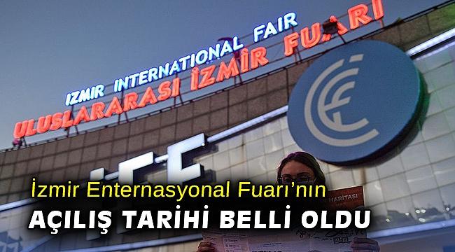 İzmir Enternasyonal Fuarı'nın açılış tarihi belli oldu