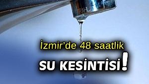 İzmir Gaziemir'de 48 saatlik su kesintisi