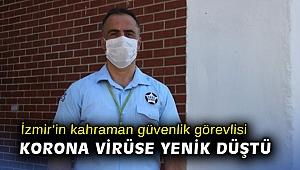 İzmir'in kahraman güvenlik görevlisi korona virüse yenik düştü