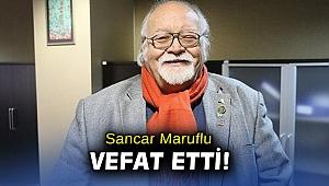 İzmir'in sevilen ismi Sancar Maruflu vefat etti