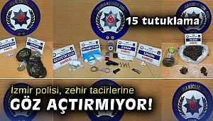 İzmir polisi, zehir tacirlerine göz açtırmıyor: 15 tutuklama