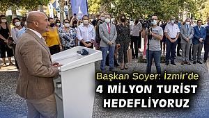 Soyer: İzmir'de 4 milyon turist hedefliyoruz