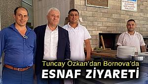 Tuncay Özkan'dan Bornova'da esnaf ziyareti