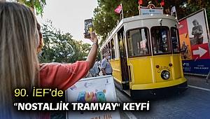 "90. İEF'de ""Nostaljik Tramvay"