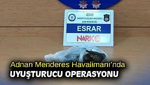 Adnan Menderes Havalimanı'nda uyuşturucu operasyonu
