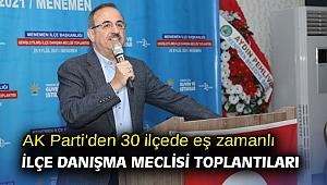 AK Parti'den 30 ilçede eş zamanlı İlçe Danışma Meclisi Toplantıları