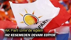 AK Parti İzmir'de eğitim hız kesemeden devam ediyor