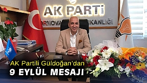 AK Partili Güldoğan'dan 9 Eylül Mesajı