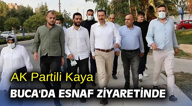 AK Partili Kaya Buca'da esnaf ziyaretinde