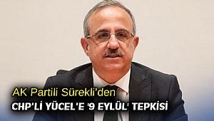 AK Partili Sürekli'den CHP'li Yücel'e '9 Eylül' tepkisi