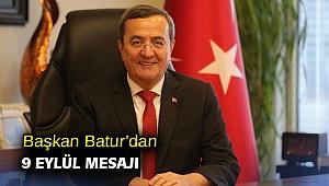 Başkan Batur'dan 9 Eylül mesajı