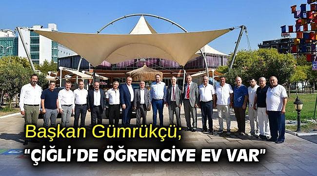 """Başkan Gümrükçü; """"Çiğli'de öğrenciye ev var"""""""