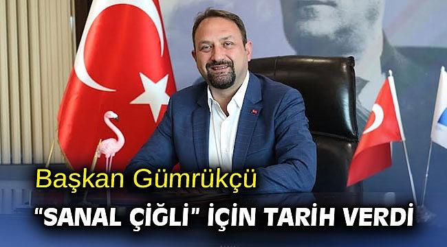 """Başkan Gümrükçü """"Sanal Çiğli"""" için Tarih Verdi"""
