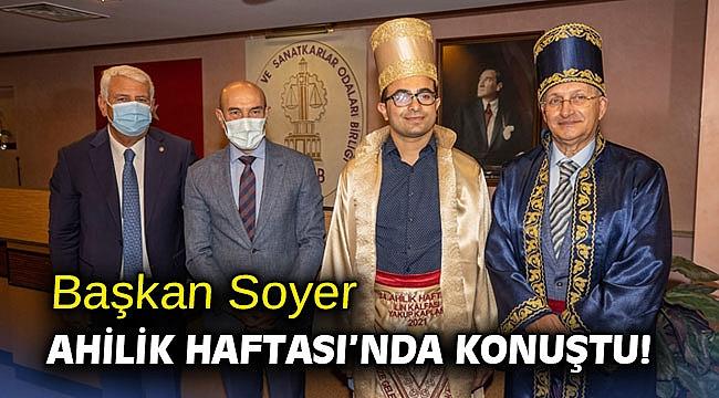 Başkan Soyer Ahilik Haftası'nda konuştu!