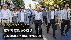 Başkan Soyer: İzmir için köklü çözümler üretiyoruz