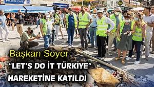 """Başkan Soyer """"Let's Do it Türkiye"""" hareketine katıldı"""