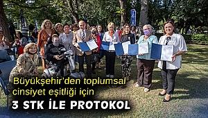 Büyükşehir'den toplumsal cinsiyet eşitliği için 3 STK ile protokol