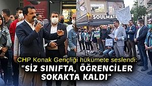 """CHP Konak Gençliği hükümete seslendi: """"Siz sınıfta, öğrenciler sokakta kaldı"""""""