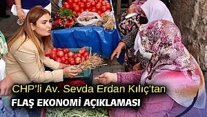 CHP'li Av. Sevda Erdan Kılıç'tan flaş ekonomi açıklaması