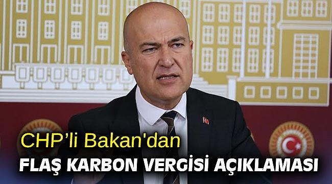 CHP'li Bakan'dan flaş Karbon Vergisi açıklaması