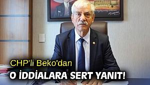 CHP'li Beko'dan o iddialara sert yanıt!