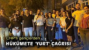 CHP'li gençlerden hükümete 'yurt' çağrısı