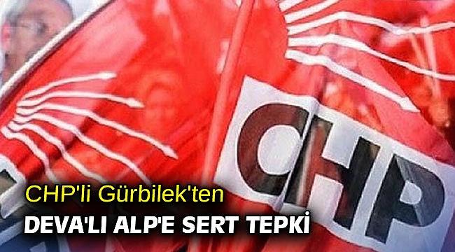 CHP'li Gürbilek'ten DEVA'lı Alp'e sert tepki