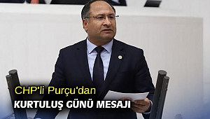 CHP'li Purçu'dan kurtuluş günü mesajı