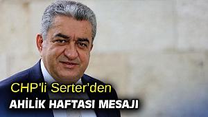 CHP'li Serter'den Ahilik Haftası mesajı