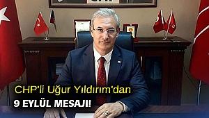 CHP'li Uğur Yıldırım'dan 9 Eylül mesajı!