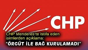 """CHP Menderes'te istifa eden isimlerden açıklama: """"Örgüt ile bağ kurulamadı"""""""