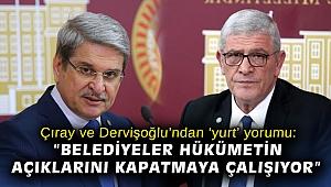 """Çıray ve Dervişoğlu'ndan 'yurt' yorumu: """"Belediyeler hükümetin açıklarını kapatmaya çalışıyor"""""""