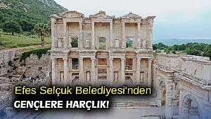 Efes Selçuk Belediyesi'nden gençlere harçlık!