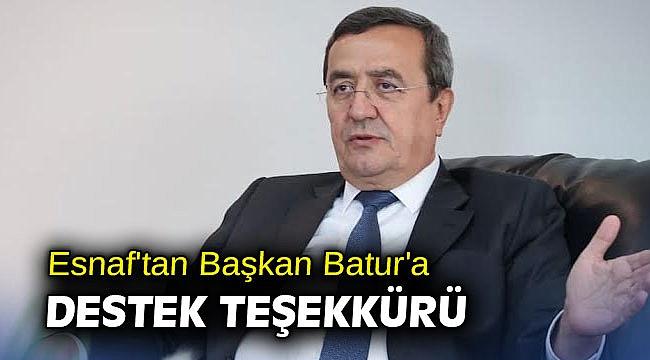 Esnaf'tan Başkan Batur'a destek teşekkürü