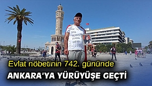 Evlat nöbetinin 742. gününde Ankara'ya yürüyüşe geçti