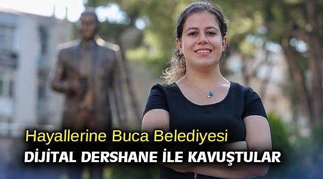 Hayallerine Buca Belediyesi Dijital Dershane ile kavuştular