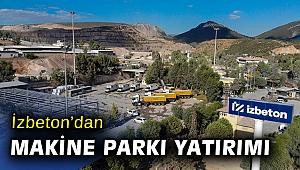 İZBETON'dan makine parkına dev yatırım