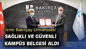 İzmir Bakırçay Üniversitesi Sağlıklı ve Güvenli Kampüs Belgesi Aldı