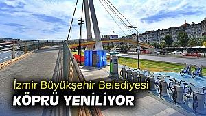 İzmir Büyükşehir Belediyesi köprü yeniliyor