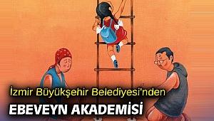 İzmir Büyükşehir Belediyesi'nden Ebeveyn Akademisi