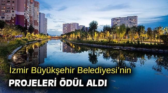 İzmir Büyükşehir Belediyesi'nin projeleri ödül aldı