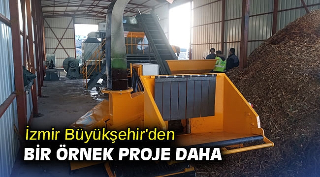 İzmir Büyükşehir'den bir örnek proje daha