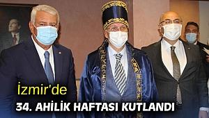 İzmir'de 34. Ahilik Haftası kutlandı